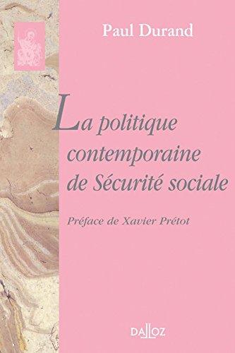 La politique contemporaine de Sécurité sociale: ...