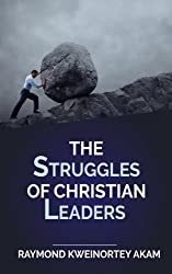 The Struggles Of Christian Leaders