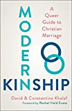 Modern Kinship: A Queer Guide to Christian Marriage