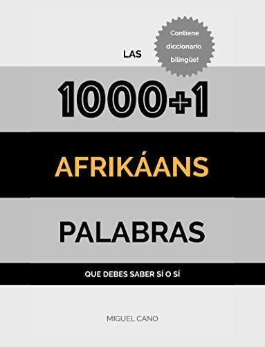 Afrikáans: Las 1000+1 Palabras que debes saber sí o sí por Miguel Cano