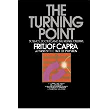By Fritjof Capra The Turning Point: Science, Society, and the Rising Culture (Reissue) [Paperback]