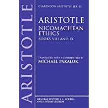 Nicomachean Ethics: Books VIII and IX (Clarendon Aristotle Series): Nicomachean Ethics Bk.8 & 9 by Aristotle Aristotle (2000-03-09)