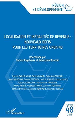 Localisation et inégalités de revenus: Nouveaux défis pour les territoires urbains par par Yannis Psycharis et Sébastien Bourdin, Coordonné