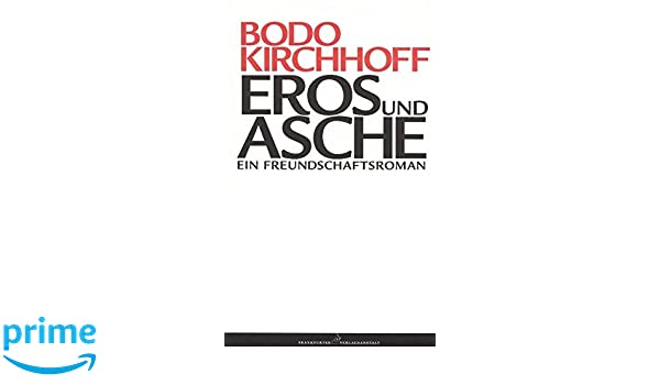 Eros und Asche: Ein Freundschaftsroman (German Edition)