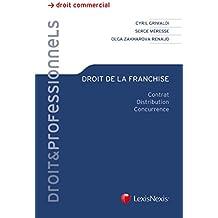 Droit de la franchise : Contrat, distribution, concurrence