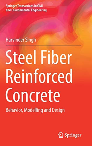 Steel Fiber Reinforced Concrete: Behavior, Modelling and Design (Springer Transactions in Civil and Environmental Engineering)