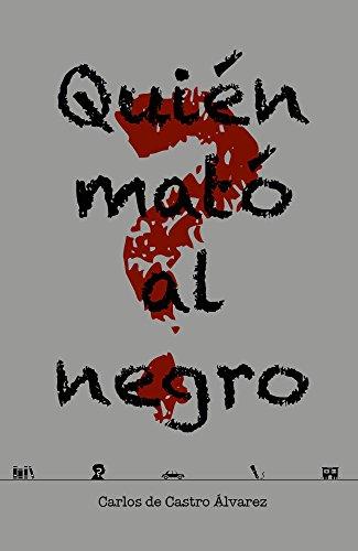 ¿Quién mató al negro? por Carlos de Castro Álvarez
