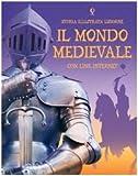 Il mondo medievale. Ediz. illustrata