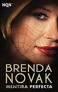 Mentira perfecta: La perfección par Brenda Novak