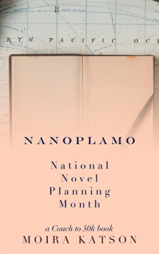 NaNoPlaMo: National Novel Planning Month: A Couch to 50k Book (English Edition) por Moira Katson