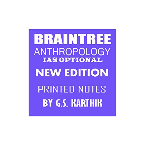 Braintree Anthropology IAS Optional printed notes by G.S karthik