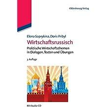 Wirtschaftsrussisch: Praktische Wirtschaftsthemen In Dialogen, Texten Und Übungen (Lehr- und Handbücher zu Sprachen und Kulturen)