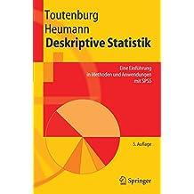 Deskriptive Statistik: Eine Einführung in Methoden und Anwendungen mit SPSS: Eine Einfuhrung in Methoden Und Anwendungen MIT SPSS (Springer-Lehrbuch)