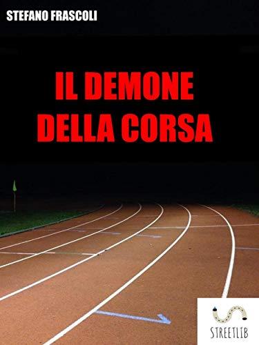 Il Demone della corsa (Italian Edition)