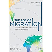 The Age of Migration: International Population Movements in the Modern World by Stephen Castles (2013-12-04)
