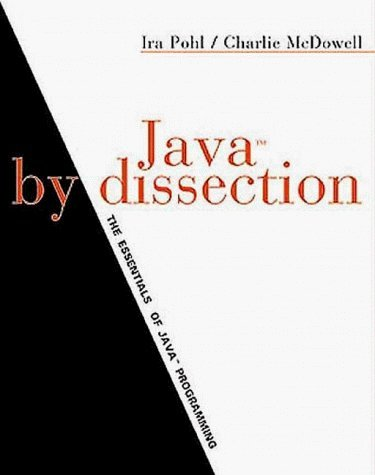 Java by Dissection: The Essentials of Java Programming by Ira Pohl (1999-10-22)