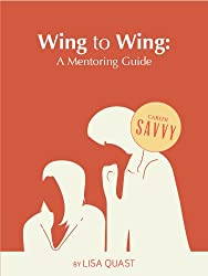 Wing to Wing: A Mentoring Guide (Career Savvy) (English Edition)