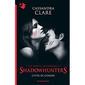 Shadowhunters - Città di cenere (Oscar bestsellers Vol. 2053)