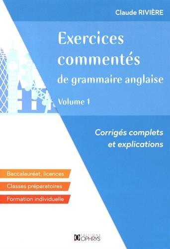Exercices commentés de grammaire anglaise : Volume 1