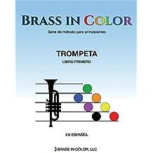 Brass in Color: Trompeta Libro Primero (Spanish Edition)