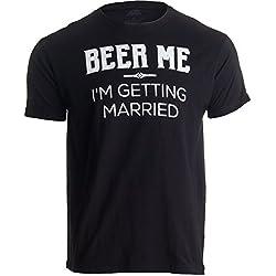 Beer Me, I'm Getting Married (Datemi della Birra, STO per sposarmi) - Maglietta Divertente per Futuro Sposo - Ideale per Addio al Celibato - T-Shirt Uomo con Scritta - Grande - L