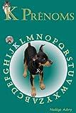 Telecharger Livres K Prenoms AZ Prenoms t 11 (PDF,EPUB,MOBI) gratuits en Francaise