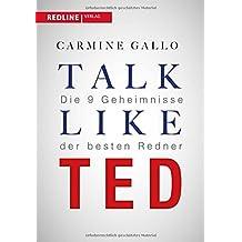 Talk like TED: Die 9 Geheimnisse der besten Redner