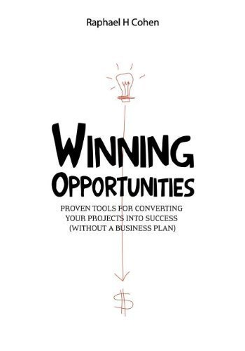 Winning Opportunities: Proven tools for converting your projects into success (without a business plan) - Black and white edition Black and Whihte edition by Raphael H. Cohen (2012) Paperback par Raphael H. Cohen