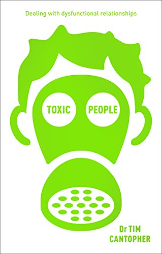 Toxic People: Dealing With Dysfunctional Relationships