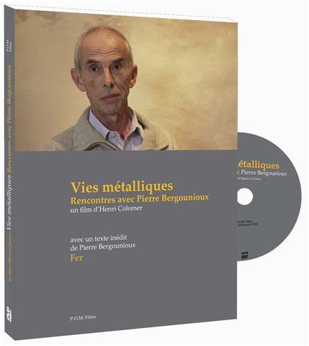 Vies métalliques, rencontres avec Pierre Bergounioux (1DVD)