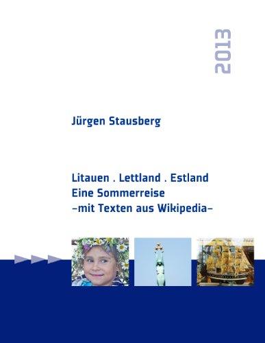 Litauen. Lettland. Estland: Eine Sommerreise: - mit Texten aus Wikipedia - por Jürgen Stausberg
