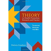 Theory In Health Promotion Research And Practice: Thinking Outside The Box by Patricia Goodson (2009-08-06)