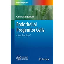 Endothelial Progenitor Cells: A New Real Hope? (UNIPA Springer Series)