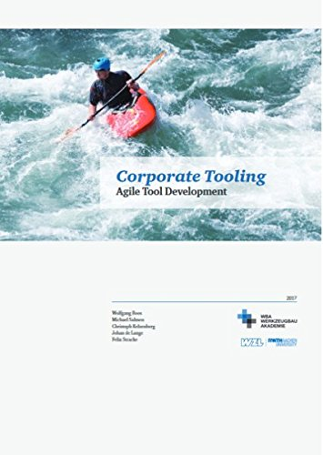 Corporate Tooling: Agile Tool Development