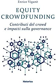 Equity Crowdfunding: Contributi del crowd e impatti sulla governance