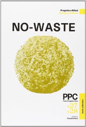PPC Piano Progetto Città vol. 27-28: No-Waste. Progetto e rifiuti. Ediz. italiana e inglese