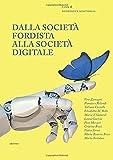 Dalla società fordista alla società digitale: diritti sociali per il XXI secolo