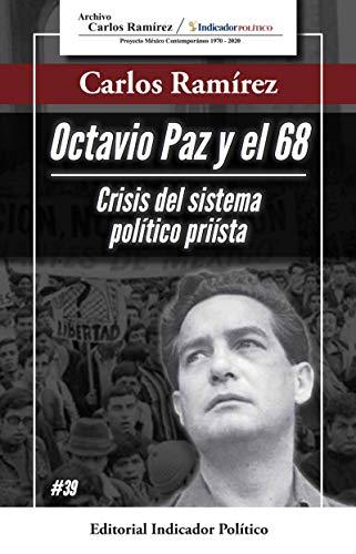 Octavio Paz y el 68: Crisis del sistema político priísta eBook ...