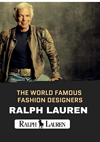 THE WORLD FAMOUS FASHION DESIGNERS RALPH LAUREN (English Edition) (Polo Medias Lauren Ralph)