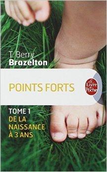 points-forts-tome-1-de-la-naissance-a-3-ans-de-t-berry-brazelton-isabella-morel-traduction-1999-