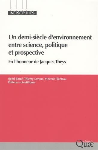UN DEMI-SIECLE D'ENVIRONNEMENT ENTRE SCIENCE, POLITIQUE ET PROSPECTIVE