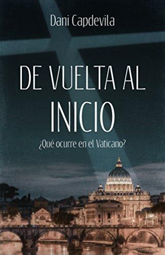 De vuelta al inicio: ¿Qué ocurre en el Vaticano? por Dani Capdevila