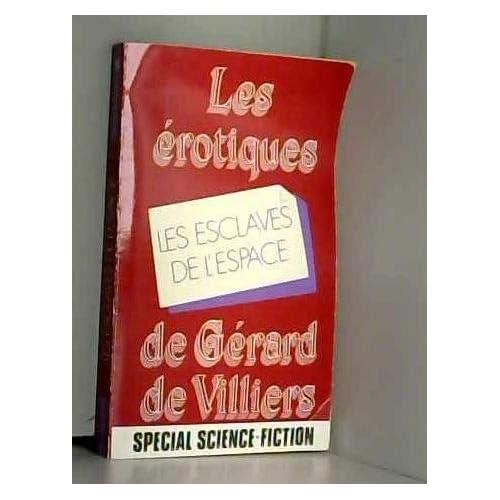 Les Esclaves de l'espace (Les Érotiques de Gérard de Villiers)
