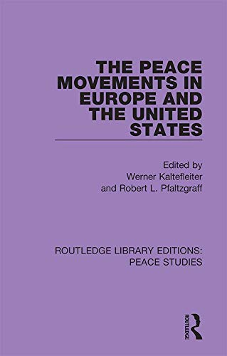 The Peace Movements in Europe and the United States (Routledge Library Editions:...