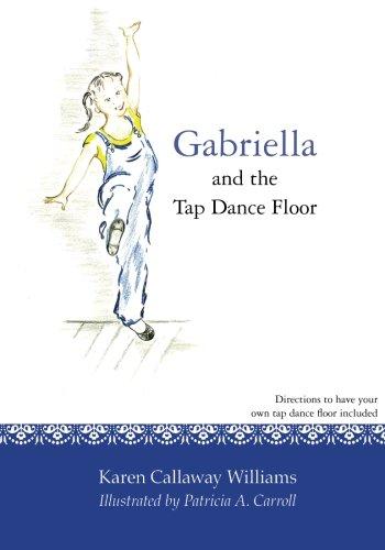 Gabriella and the Tap Dance Floor por Karen Callaway Williams