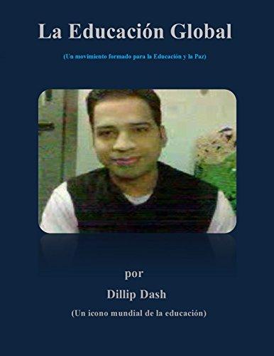 Descargar Libro La Educación Global: Un movimiento formado por la educación y la paz. de DILLIP DASH