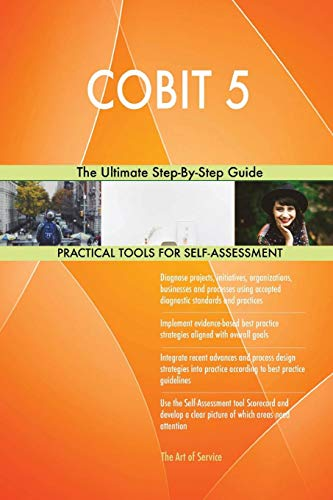 Cobit 5 the Ultimate Step-By-Step Guide
