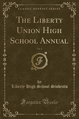 The Liberty Union High School Annual, Vol. 2 (Classic Reprint)
