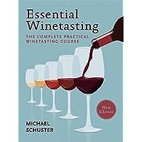 Essential Winetasting: The Complete Practical Winetasting (Vintage Wine Journal)