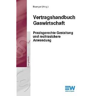 Vertragshandbuch Gaswirtschaft: Praxisgerechte Gestaltung und rechtssichere Anwendung